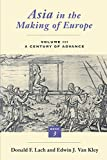 Asia in the Making of Europe, Volume III: A Century of Advance. Book 3: Southeast Asia