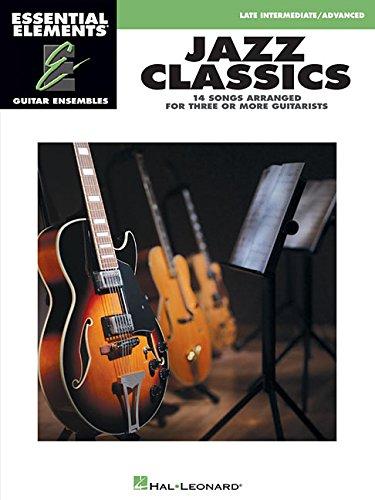 Jazz Classics: Essential Elements Guitar Ensembles - Late Intermediate - Elements Book Essential Guitar