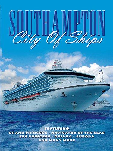 - Southampton - City of Ships