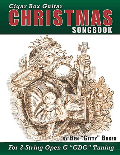 Cigar Box Guitar Christmas Songbook: 31 Classic Christmas Carols and Songs Arranged in Tablature for 3-string Open G GDG