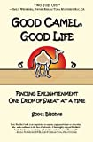 Good Camel, Good Life, Scott Bischke, 0982594704
