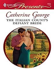 The Italian Count's Defiant Bride (International Billionaires series Book 5)