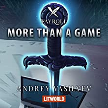More Than a Game (Fayroll 1) Audiobook by Andrey Vasilyev Narrated by Adrian Niro