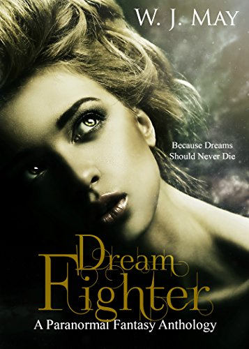Dream Fighter: A Paranormal Fantasy Anthology Dream Fighter