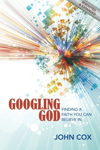 Read Online Googling God: Finding a Faith You Can Believe in ebook