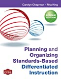 Planning and Organizing Standards-Based Differentiated Instruction, Carolyn M. Chapman and Rita S. King, 1452299595