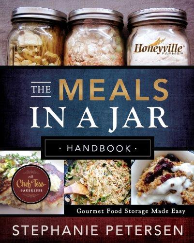 Easy Food Storage - The Meals in a Jar Handbook: Gourmet Food Storage Made Easy