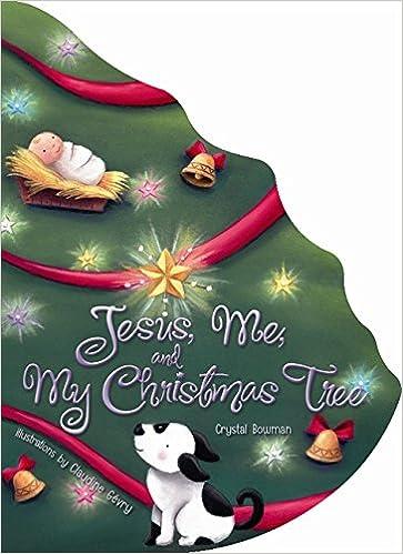 Christmas Tree Near Me.Amazon Com Jesus Me And My Christmas Tree 9780310738244