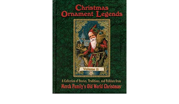 Christmas Ornament Legends Volume II: A Collection of Stories, Traditions,  and Folklore from Merck Family's Old World Christmas: Beth Merck:  9780964853416: ... - Christmas Ornament Legends Volume II: A Collection Of Stories