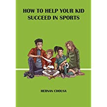 How to Help Your Kid Succeed in Sports