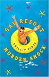 Gay Resort Murder Shock, Phillip Scott, 1555837573