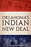 Oklahoma's Indian New Deal, Jon S. Blackman, 0806143517