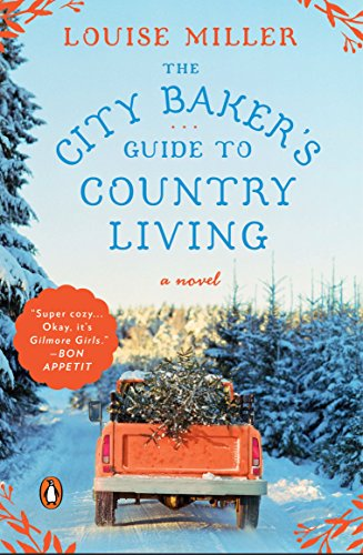 The City Baker's Guide to Country Living: A Novel cover