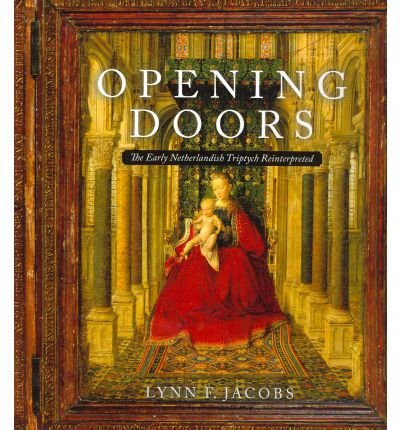 [(Opening Doors: The Early Netherlandish Triptychs Reinterpreted )] [Author: Lynn F Jacobs] [Mar-2012]]()