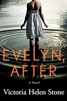 Evelyn, After: A Novel by [Stone, Victoria Helen]