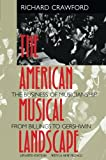 The American Musical Landscape: The Business of Musicianship from Billings to Gershwin, Updated With a New Preface (Ernest Bloch Lectures)