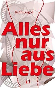 Alles nur aus Liebe (German Edition) by [Gogoll, Ruth]