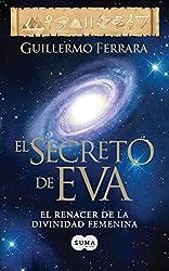 El secreto de Eva. El renacer de la divinidad femenina (Spanish