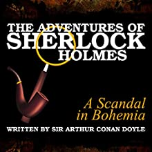 The Adventures of Sherlock Holmes: A Scandal in Bohemia Audiobook by Sir Arthur Conan Doyle Narrated by James Allen, A Cromwell