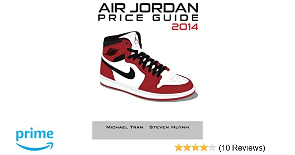 Air jordan price guide 2014 (color): michael tran, steven huynh.