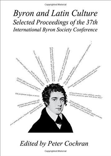 Read Online Byron and Latin Culture: Selected Proceedings of the 37th International Byron Society Conference Valladolid, 27th June-1st July 2011 PDF