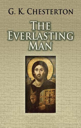 The Everlasting Man [ THE EVERLASTING MAN BY Chesterton, G. K. ( Author ) Aug-01-2007 pdf epub