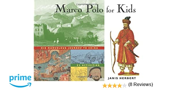 Marco Polo for Kids: His Marvelous Journey to China, 21 Activities ...