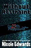 Without Restraint (Devil's Playground) (Volume 2)