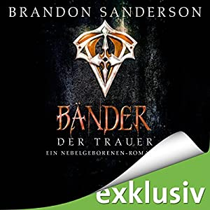 Brandon Sanderson - Bänder der Trauer (Mistborn 6)