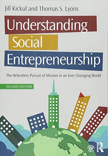 1138903841 - Understanding Social Entrepreneurship: The Relentless Pursuit of Mission in an Ever Changing World