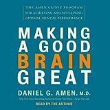 Making a Good Brain Great: The Amen Clinic Program