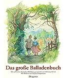 Das große Balladenbuch: Die schönsten deutschen Balladen