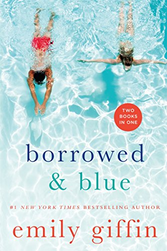 Book cover from Borrowed & Blue: Something Borrowed, Something Blue by Emily Giffin