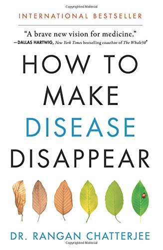 How to Make Disease Disappear Hardcover – May 1, 2018 Rangan Chatterjee HarperOne 0062846345 Diseases - General