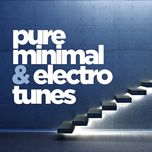 Pure Minimal and Electro Tunes