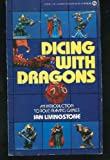 Dicing with Dragons, Ian Livingstone, 0451144899