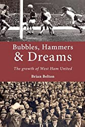 Bubbles, Hammers & Dreams: The growth of West Ham United