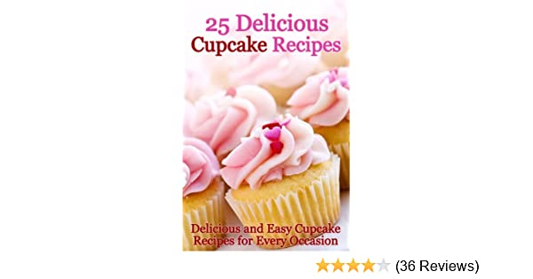 25 Delicious Cupcake Recipes Delicious And Easy Cupcake