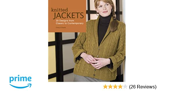 95383c63e257 Knitted Jackets  2 Designs from Classic to Contemporary  Cheryl Oberle   9781596680265  Amazon.com  Books