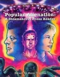 Popular Alienation: A Steamshovel Press Reader