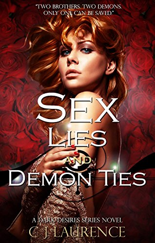 Sex, Lies & Demon Ties (Dark Desires Series Book 1) by [Laurence, C J]