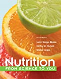 Nutrition: From Science to You (2nd Edition)