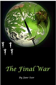 The Final War (The Adventures Of Janr Ssor) by [Ssor, Janr]