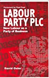 Labour Party PLC, David Osler, 1840186003
