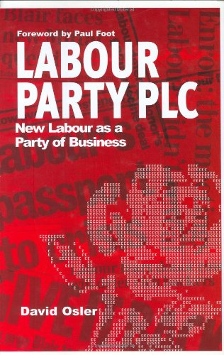 Labour Party PLC: New Labour as a Party of Business PDF