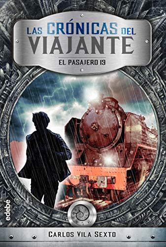 Las crónicas del viajante: El pasajero 19 (Spanish Edition) by [Vila Sexto