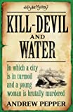 Kill-Devil and Water, Andrew Pepper, 075382597X