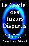 Le Cercle des Tueurs Disparus: Intégrale du cycle de Pazuzu par Cauzic