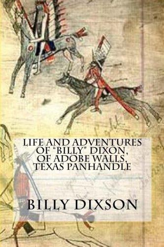 "Life and Adventures of ""Billy"" Dixon, of Adobe Walls, Texas Panhandle pdf epub"