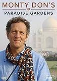 Monty Don's Paradise Gardens (BBC)